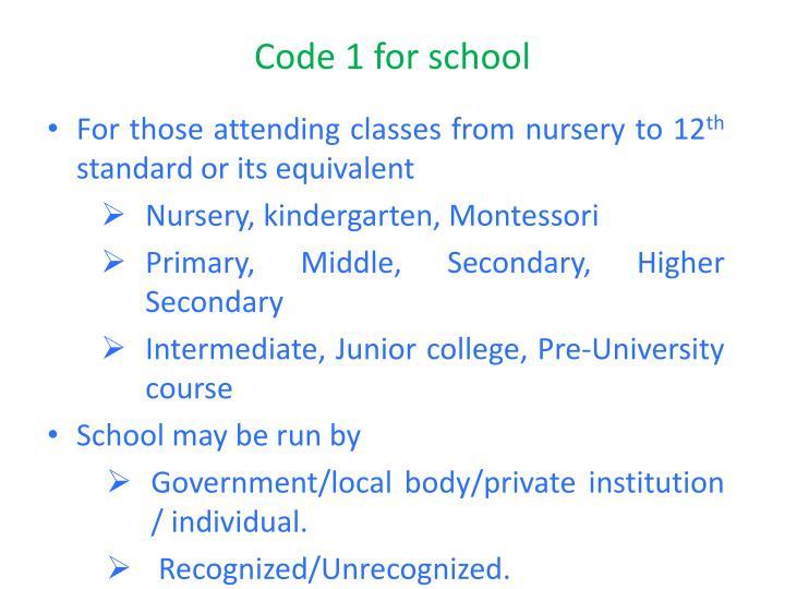 Code 1 for school