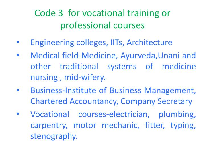 Code 3  for vocational training or professional courses