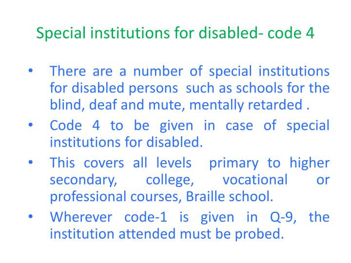 Special institutions for disabled- code 4