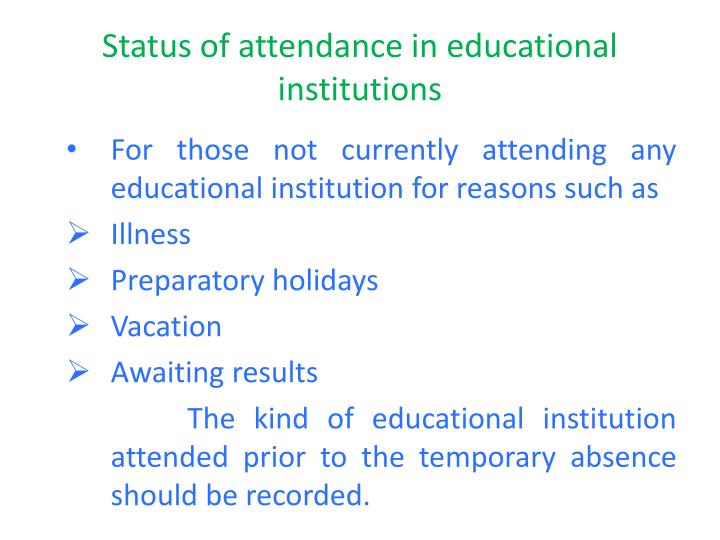 Status of attendance in educational institutions