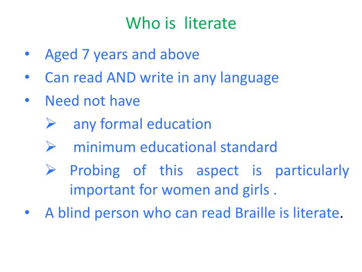 Who is  literate