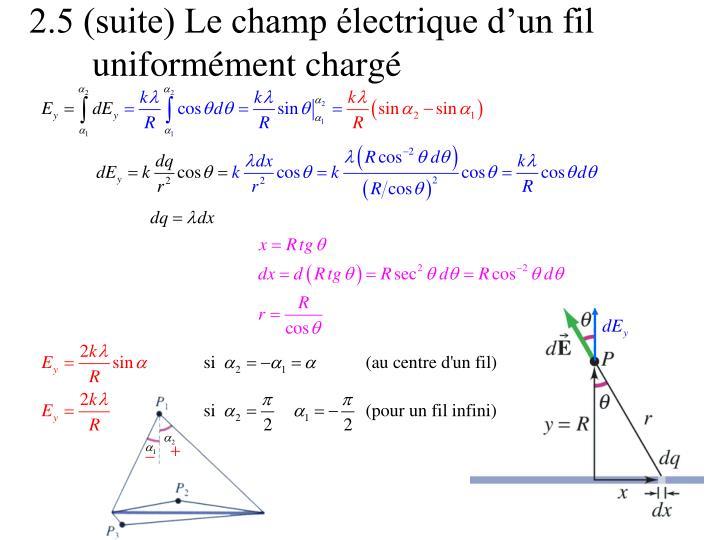 2.5 (suite) Le champ électrique d'un fil