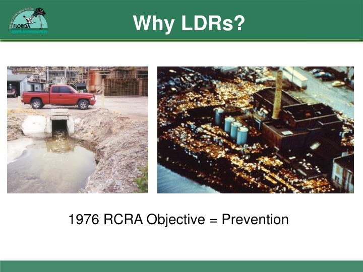 Why LDRs?