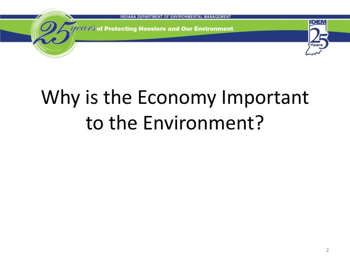 Why is the economy important to the environment