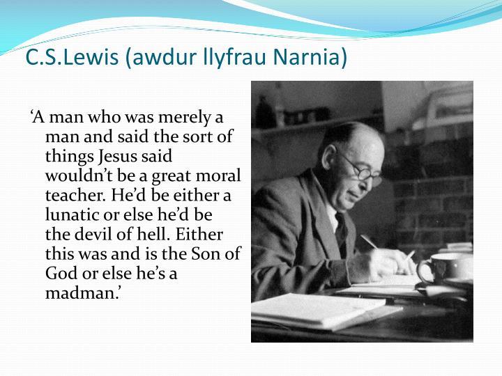 C.S.Lewis (awdur llyfrau Narnia)