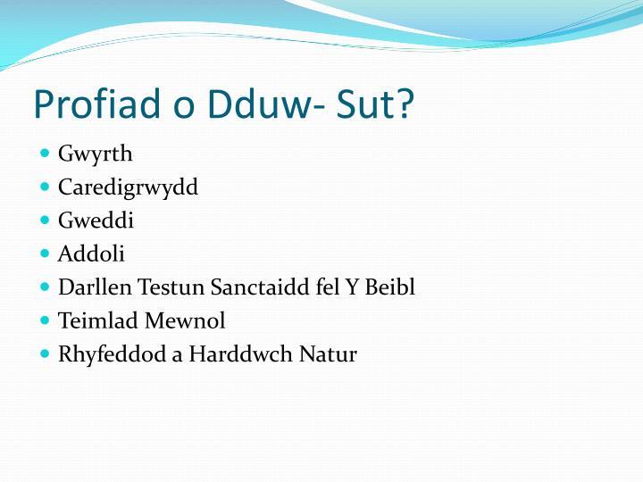 Profiad o Dduw- Sut?