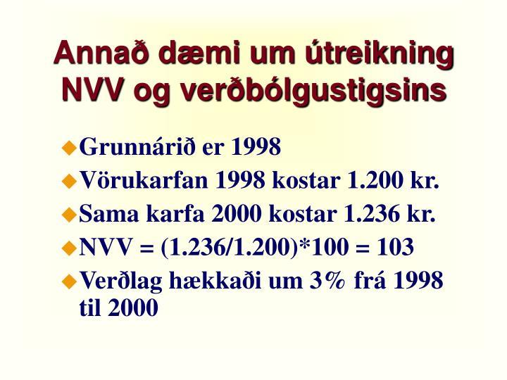 Annað dæmi um útreikning NVV og verðbólgustigsins