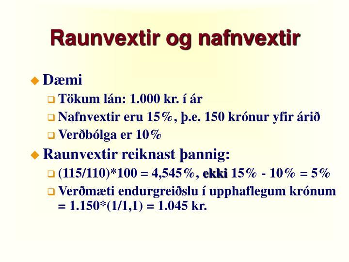Raunvextir og nafnvextir