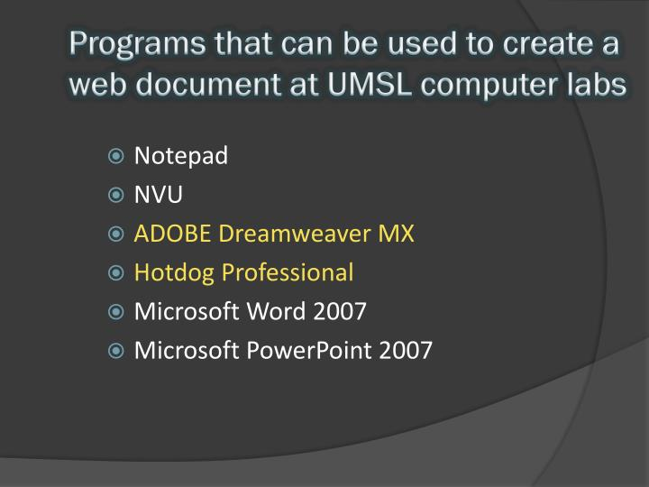 Programs that can be used to create a web document at UMSL computer labs
