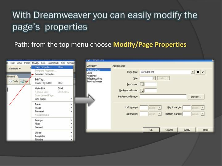 With Dreamweaver you can easily modify the  page's  properties