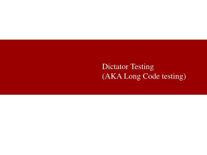 Dictator Testing