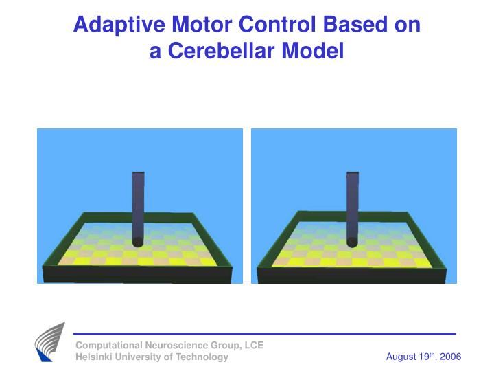 Adaptive Motor Control Based on a