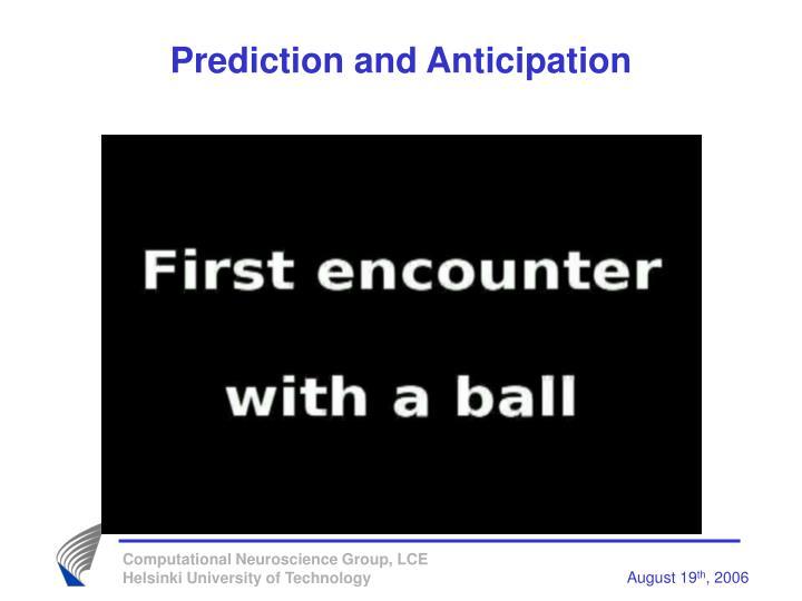 Prediction and Anticipation