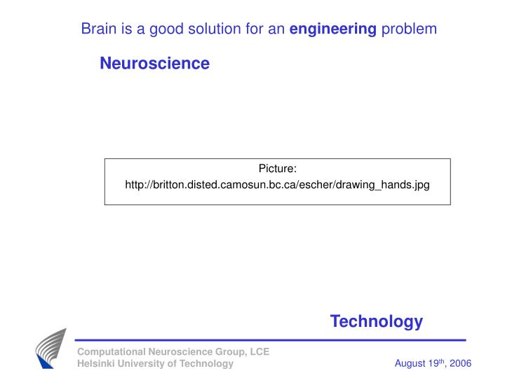 Brain is a good solution for an