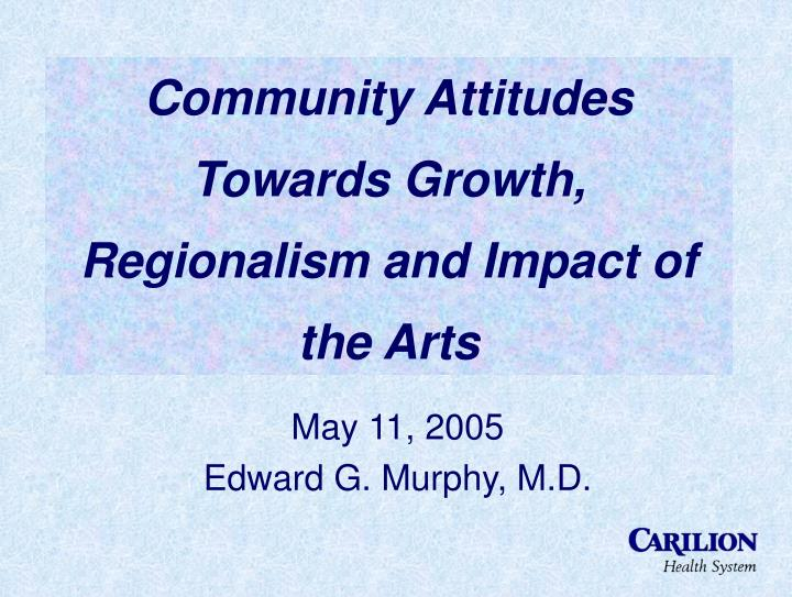 Community attitudes towards growth regionalism and impact of the arts