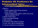 pediatric hi predictors for intracerebral injury trauma reports 2000