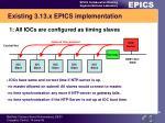 existing 3 13 x epics implementation