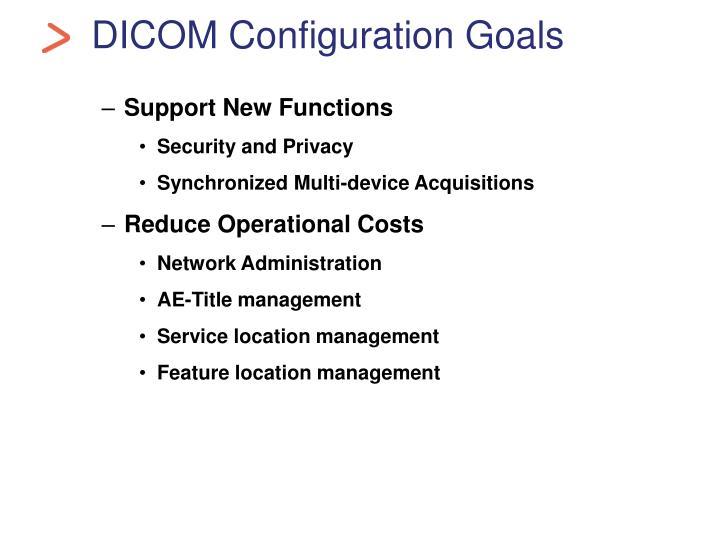 DICOM Configuration Goals
