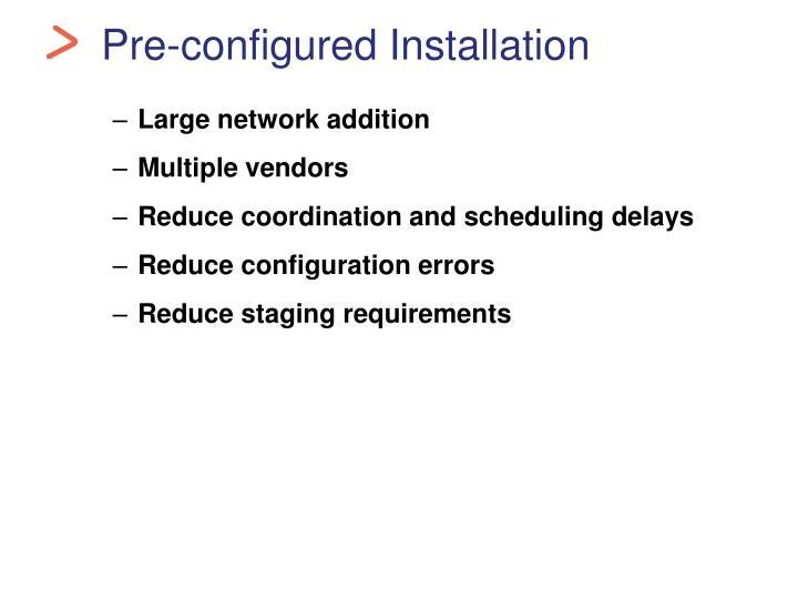 Pre-configured Installation