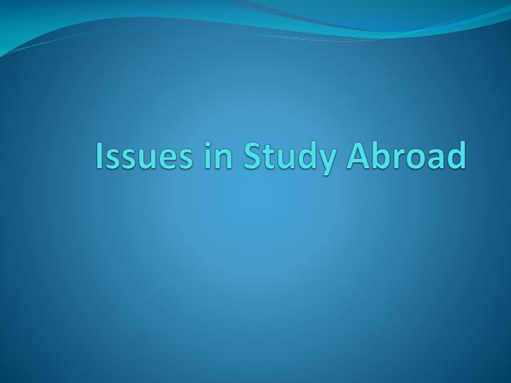 Issues in study abroad