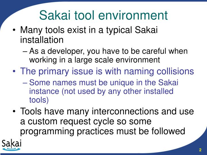 Many tools exist in a typical Sakai installation