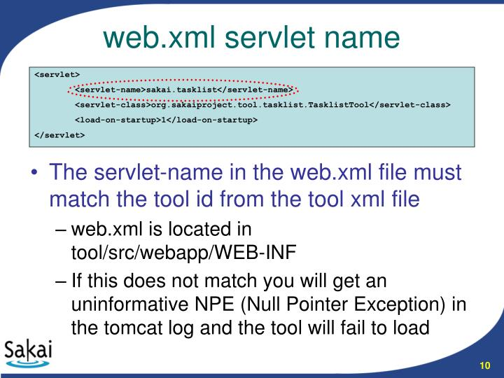 The servlet-name in the web.xml file must match the tool id from the tool xml file