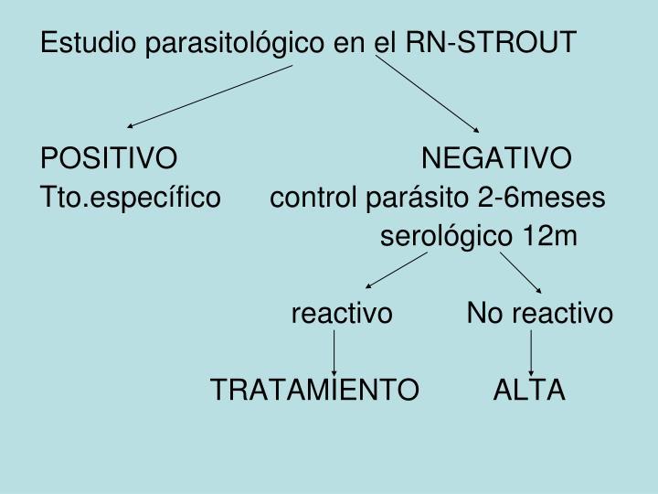 Estudio parasitológico en el RN-STROUT