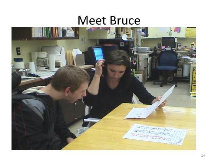 Meet Bruce