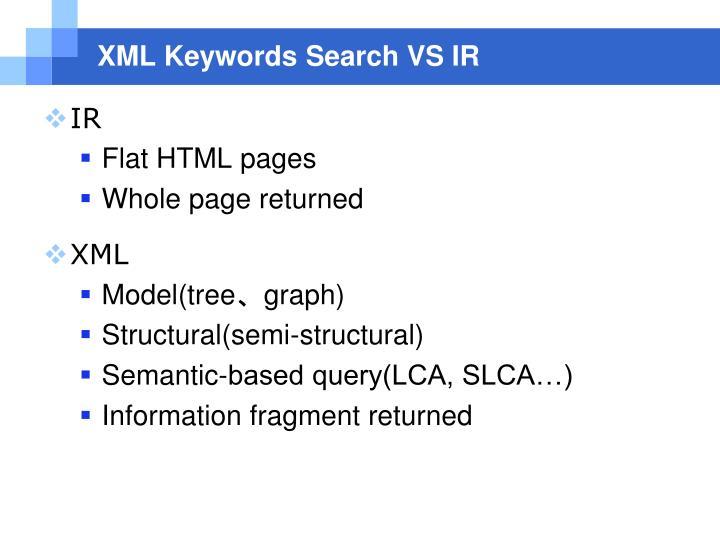 XML Keywords Search VS IR