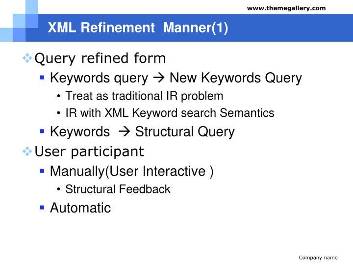 XML Refinement  Manner(1)