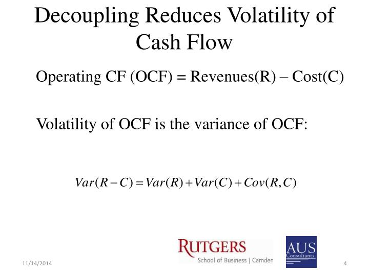 Decoupling Reduces Volatility of Cash Flow