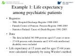 example 1 life expectancy among psychiatric patients