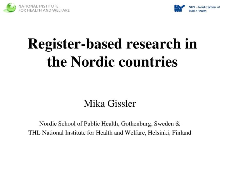 Register based research in the nordic countries