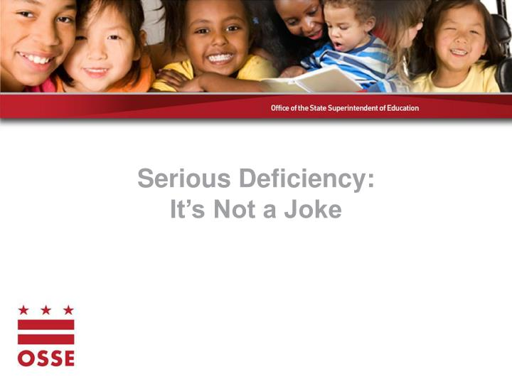 Serious Deficiency: