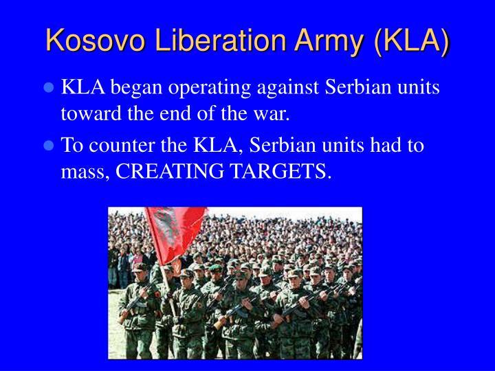 Kosovo Liberation Army (KLA)