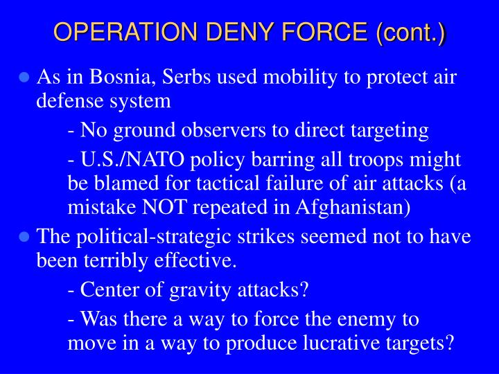 OPERATION DENY FORCE (cont.)
