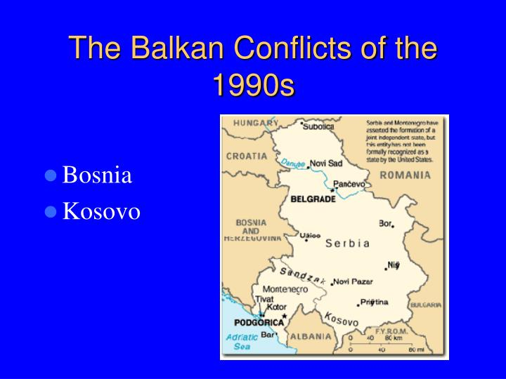 The Balkan Conflicts of the 1990s