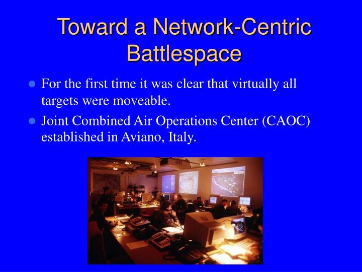 Toward a Network-Centric Battlespace