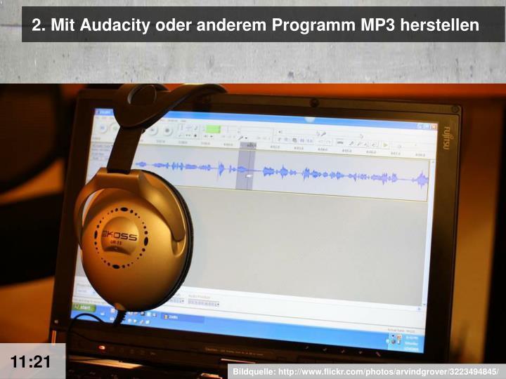 2. Mit Audacity oder anderem Programm MP3 herstellen