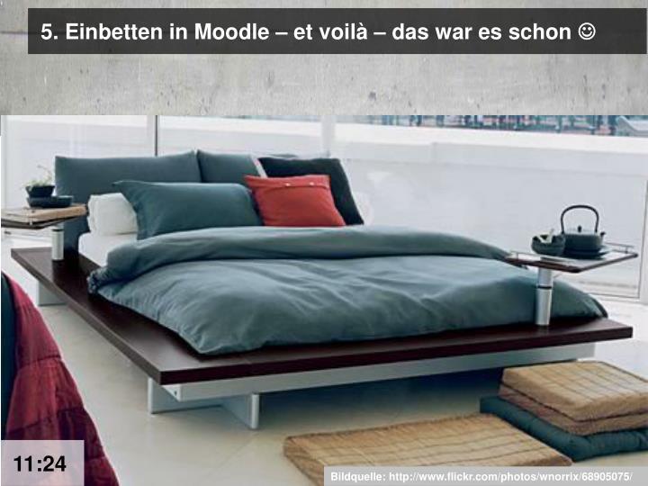 5. Einbetten in Moodle – et voilà – das war es schon