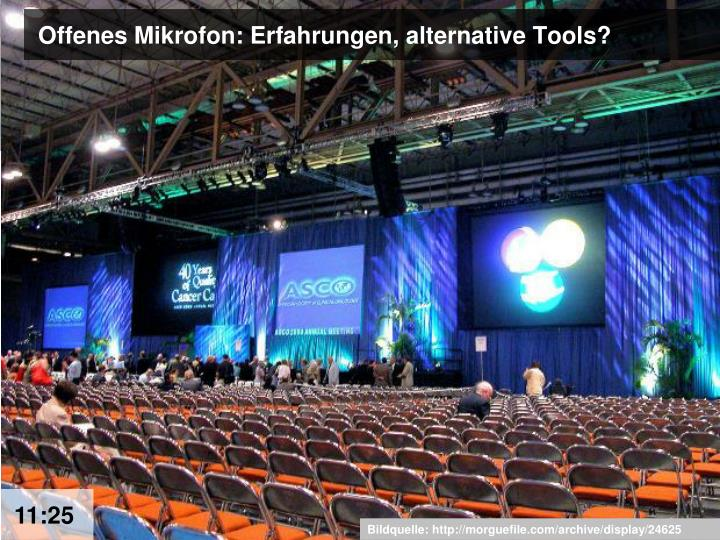 Offenes Mikrofon: Erfahrungen, alternative Tools?