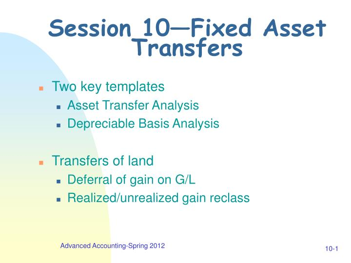 Session 10 fixed asset transfers