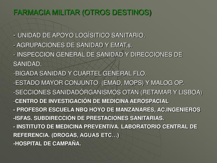 FARMACIA MILITAR (OTROS DESTINOS)