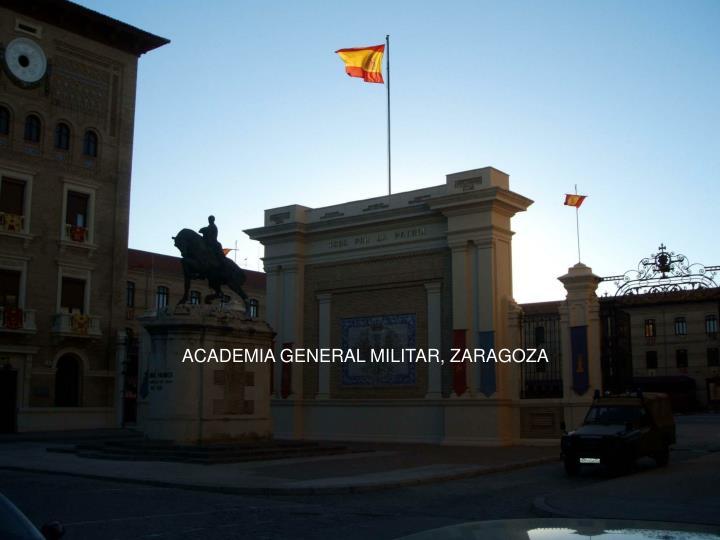 ACADEMIA GENERAL MILITAR, ZARAGOZA