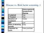 disease vs risk factor screening 1