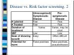 disease vs risk factor screening 2