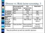 disease vs risk factor screening 3