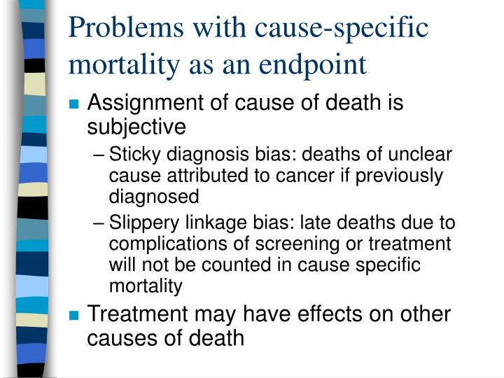 Problems with cause-specific mortality as an endpoint