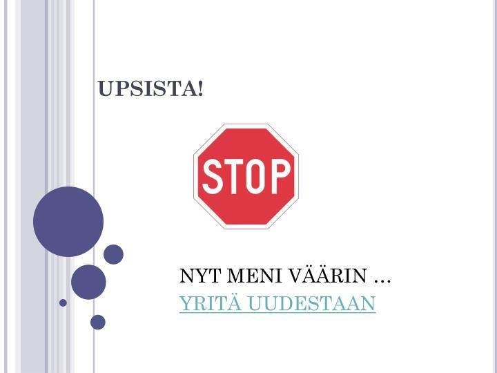 UPSISTA!