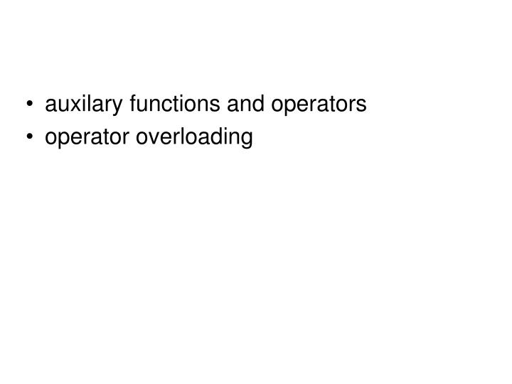 auxilary functions and operators